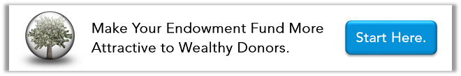 Click here to make your endowment fund more attractive to wealthy donors